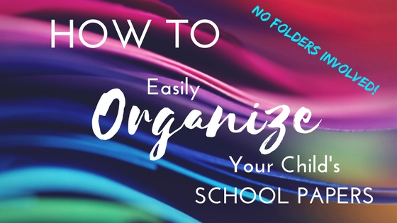 Easily organize your childs school papers once and for all