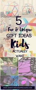 5 Fun and Unique Gift Ideas Kids Actually Want. Gift ideas for the holidays and birthdays. Pin for ideas!