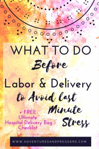 What to Do BEFORE Labor and Delivery To Avoid Lat Minute Stress- These tips before labor and delivery are sure to come in handy. Plus FREE Hospital Delivery Checklist!- Click to get yours now