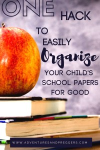 One hack to easily organize your child's school papers. Click to find out how!