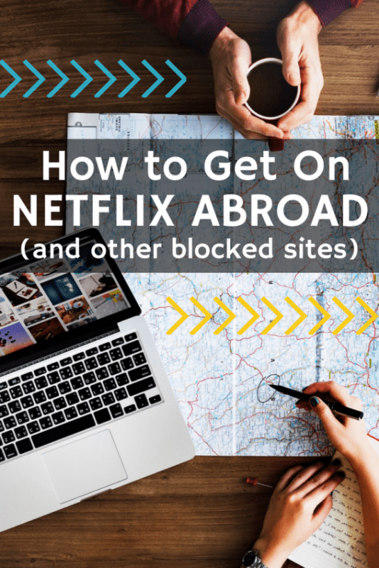 How to Get on Netflix abroad!