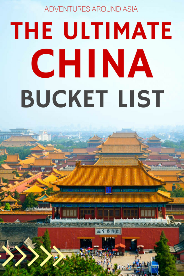 The Complete China Bucket List 50 Incredible Things To Do In