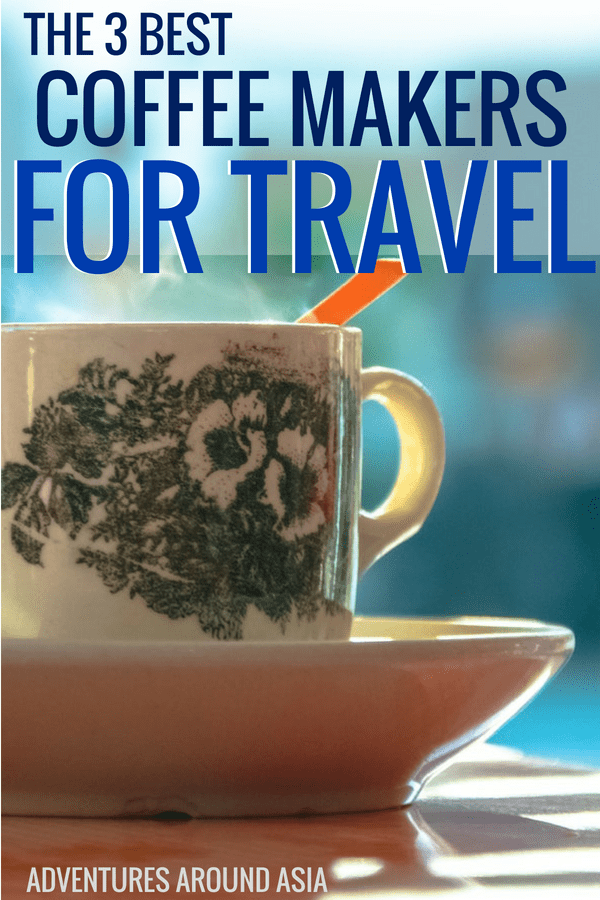 The absolute best coffee makers for travel. How to make coffee on the road no matter where you are. Get your coffee fix with these incredible portable coffee makers! #coffee #travel #travelgear