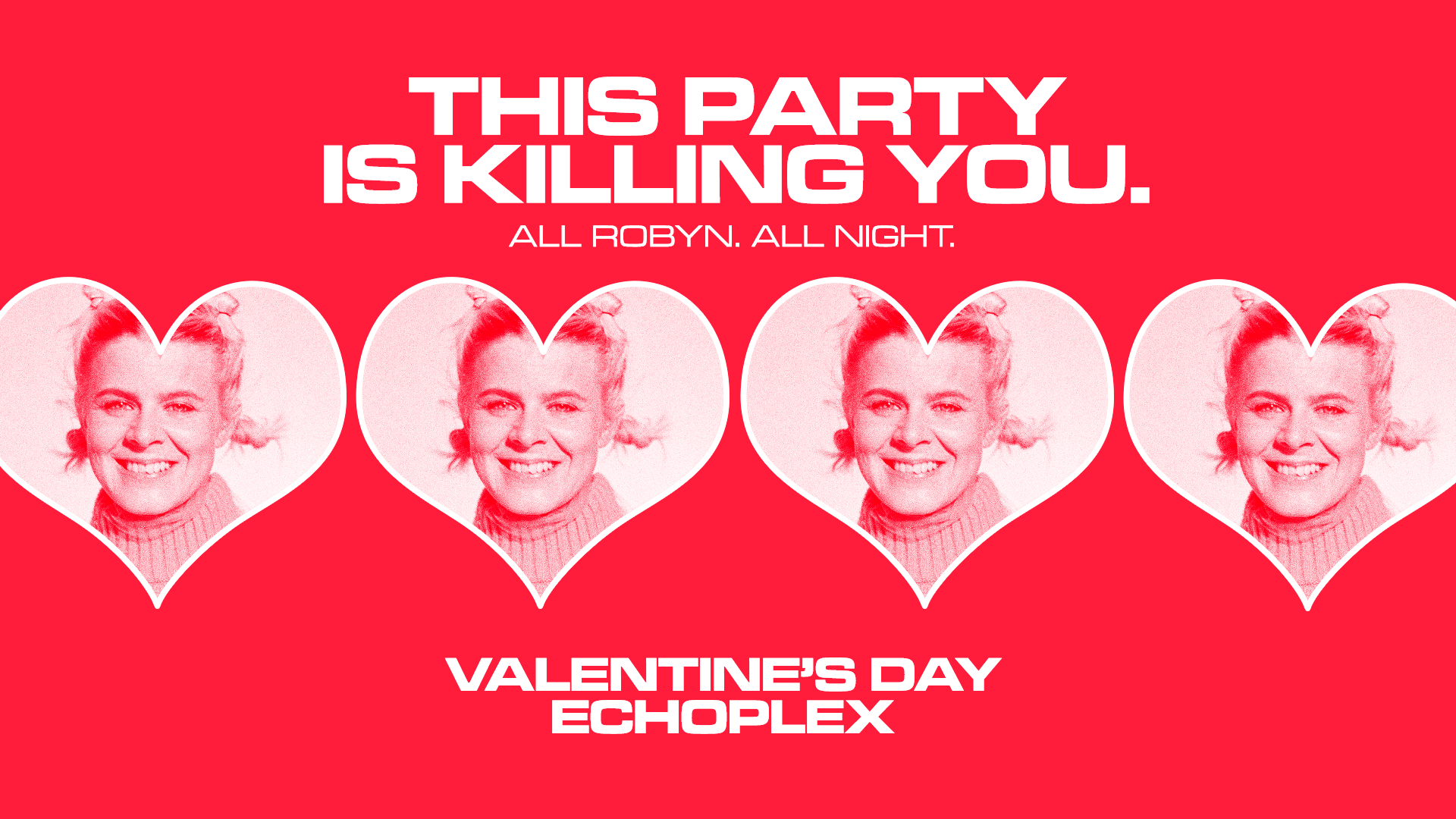 This Party Is Killing You: A Valentine's Night of All Robyn! Feb 14th in LA
