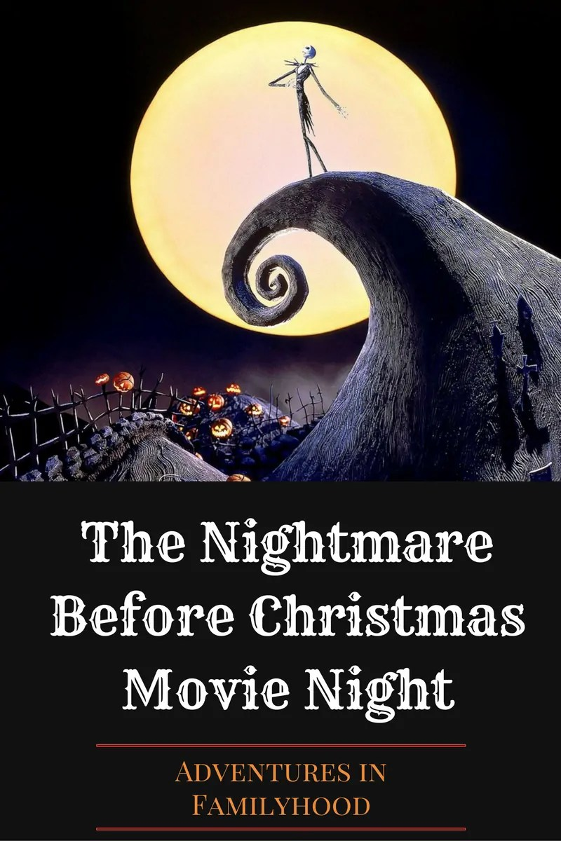 Nightmare Before Christmas Movie Night Adventures In