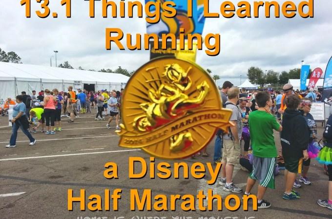 13.1 Things I Learned Running My First runDisney Half Marathon