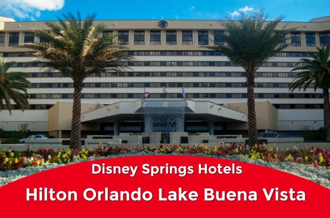 Disney Springs Hotels | Hilton Orlando Lake Buena Vista