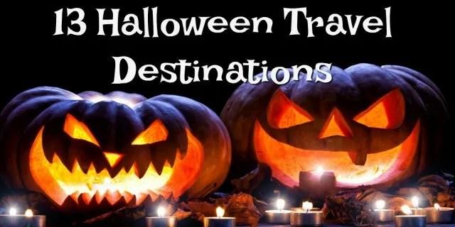 13 Halloween Travel Destinations