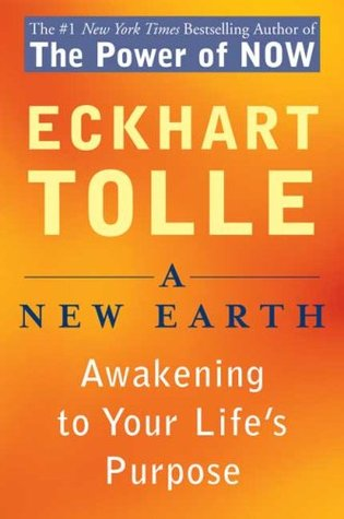 Book Review: A New Earth: Awakening to Your Life's Purpose by Eckhart Tolle