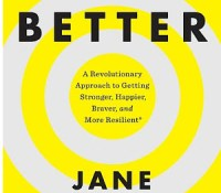 Book Review: SuperBetter: A Revolutionary Approach to Getting Stronger, Happier, Braver and More Resilient -Powered by the Science of Games by Jane McGonigal
