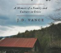 Book Review: Hillbilly Elegy: A Memoir of a Family and Culture in Crisis by J.D. Vance