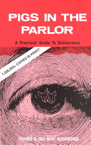 Book Review: Pigs in the Parlor: A Practical Guide to Deliverance by Frank Hammond
