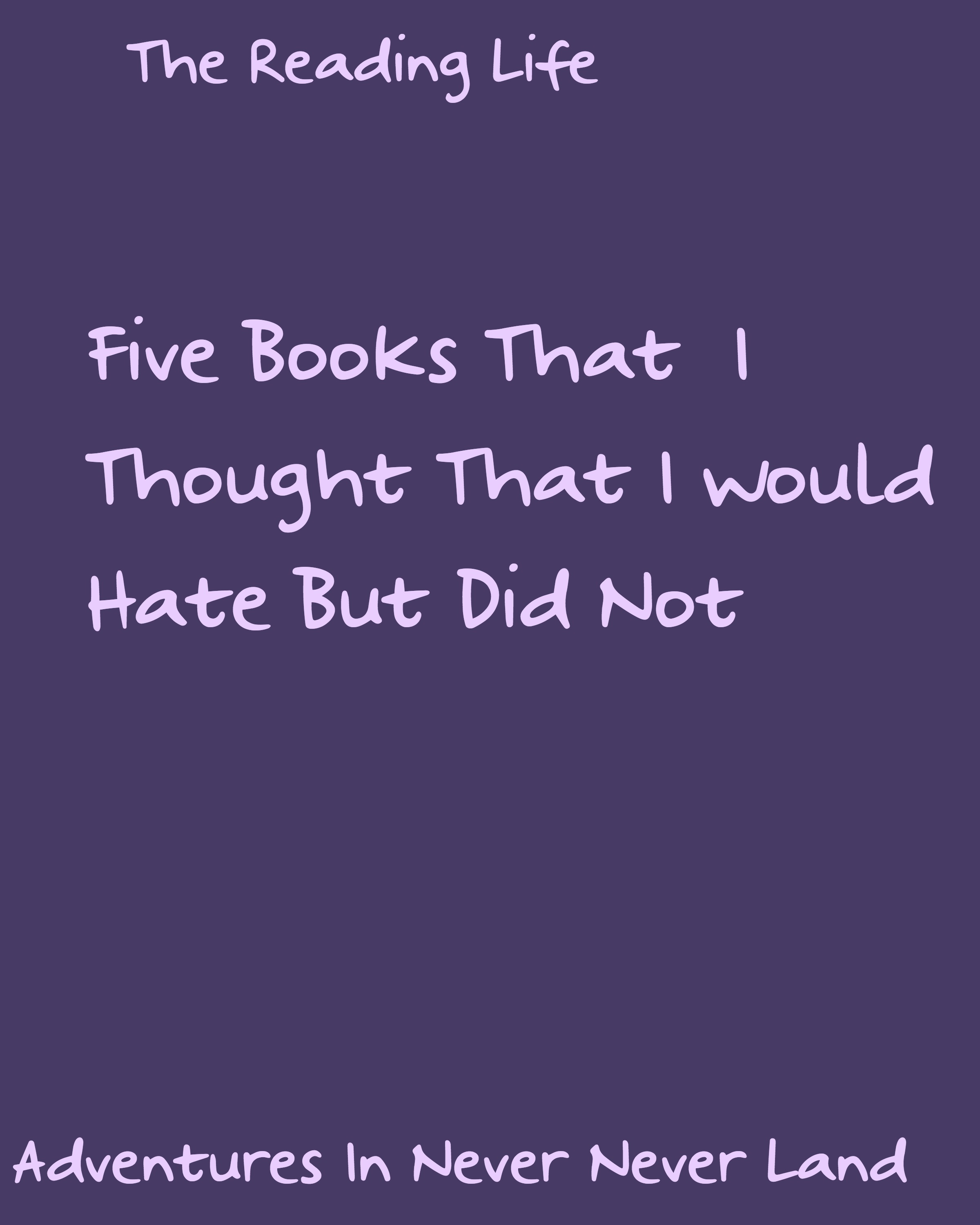 Here are 5 books That I thought I would hate but ended up loving them. Click Through to see what they are.