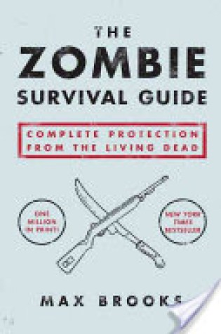 Book Review: The Zombie Survival Guide: Complete Protection from the Living Dead by Max Brooks