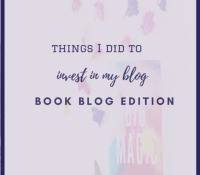 Things I did to Invest in my Blog (book blog edition)