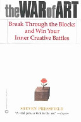Book Review: The War of Art: Break Through the Blocks & Win Your Inner Creative Battles by Steven Pressfield