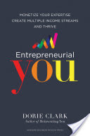Audio Review Entrepreneurial You: Monetize Your Expertise, Create Multiple Income Streams, and Thrive by Dorie Clark