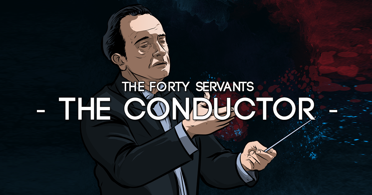 The Conductor - Forty Servants