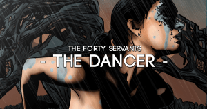 The Dancer - Forty Servants