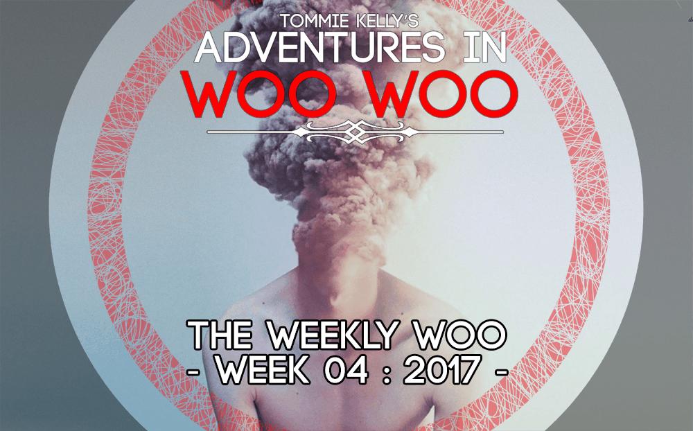 THE WEEKLY WOO – Week 04: 2017