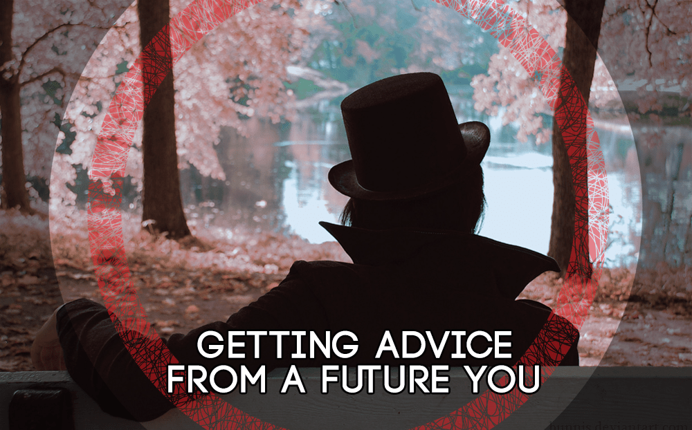 Getting Advice from a Future You