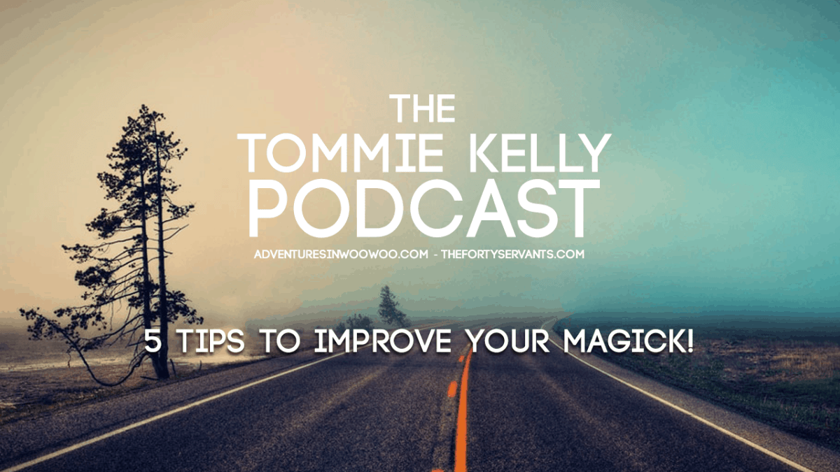 PODCAST: 5 Tips To Improve Your Magick