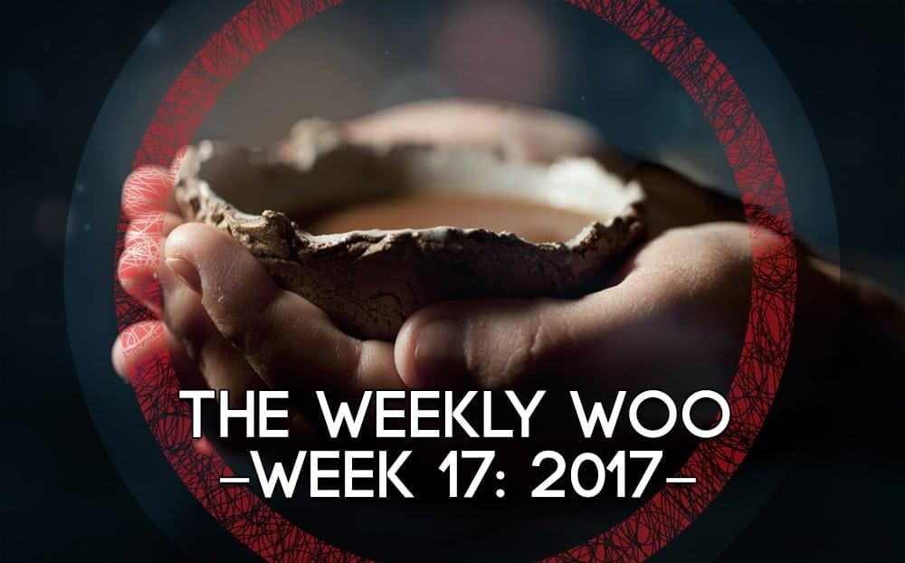 THE WEEKLY WOO – Week 17: 2017