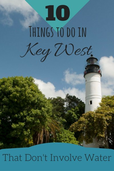 10 Things To Do in Key West that don't include water