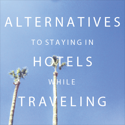 alternatives to hotels while traveling. Link to great options that you wouldn't normally think of!