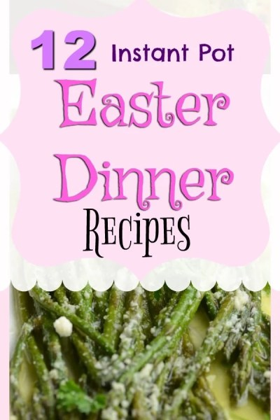 12 Instant Pot Easter Recipes