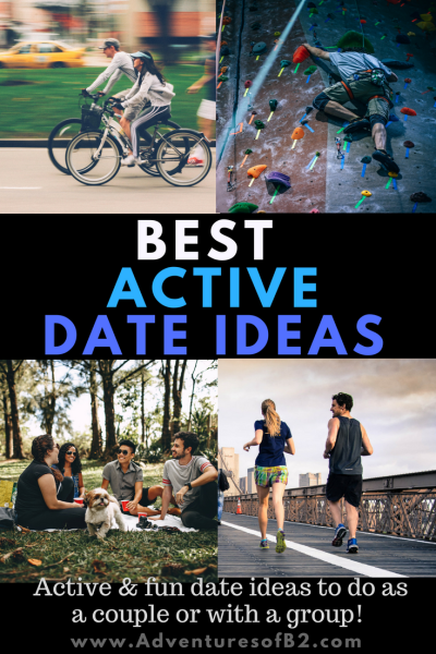 BEST active Date Ideas for couples who want to keep the body moving and keeping an active lifestyle- adventures of b2