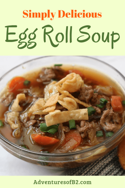 This simply delicious egg roll soup is packed full of flavor and has all the comforts of an egg roll in a soup! Quick and easy to make, this will surely become a favorite weeknight meal! #easyrecipe #soup - Adventures of B2
