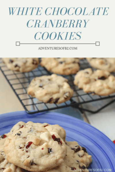 A soft, chewy, easy to make cookie. White chocolate cranberry cookies are a delicious combination or tart with sweet. - Adventuresofb2.com #cookies #whitechocolate #cranberry #desserts
