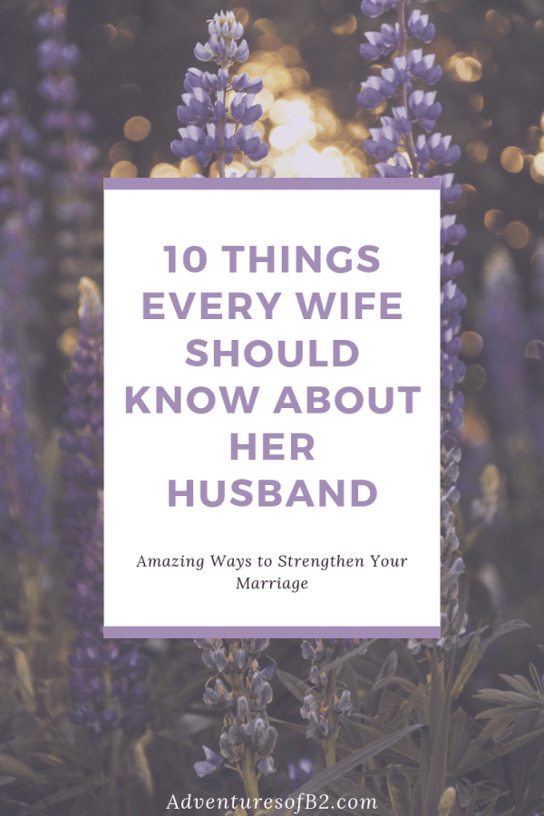 We all want a deeper understanding of our spouse. By learning these things about our husband, we are able to learn our spouse on a deeper level and are able to help each other reach their true potential. #love #relationships #marriage #spouse - Adventuresofb2.com