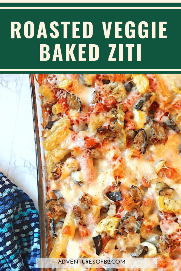 An easy meal full of textures and flavors, this Roasted vegetable baked ziti won't disappoint! Loaded with protein and less than 10g of fat per serving makes this one of your favorite weeknight meals. - adventuresofb2.com #healthy #protein #bakedziti #vegetarian
