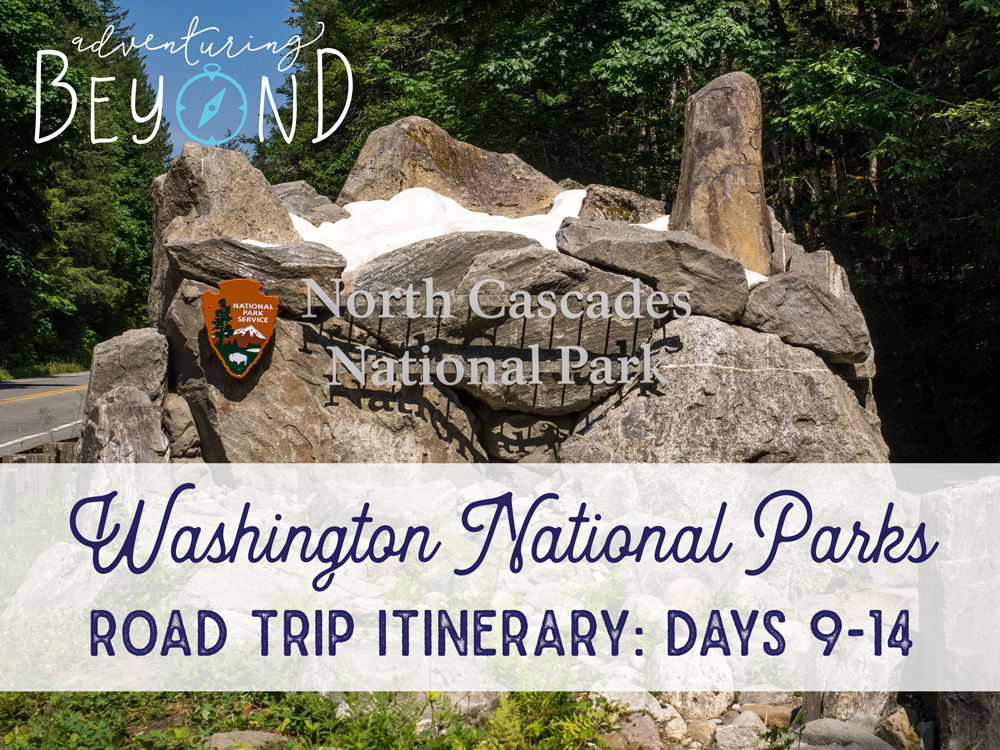 WA Road Trip Itinerary, North Cascades National Park road trip Itinerary. www.adventuringbeyond.com