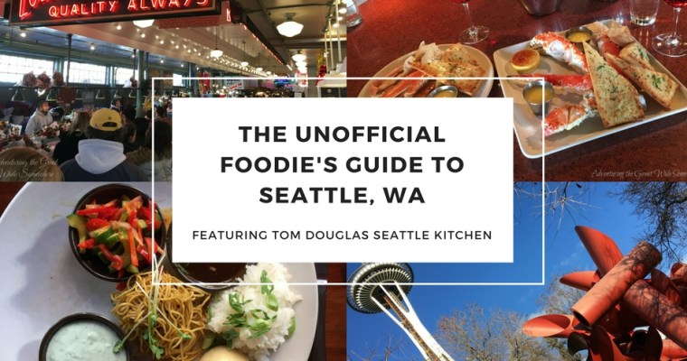 The Unofficial Foodie's Guide to Seattle, WA