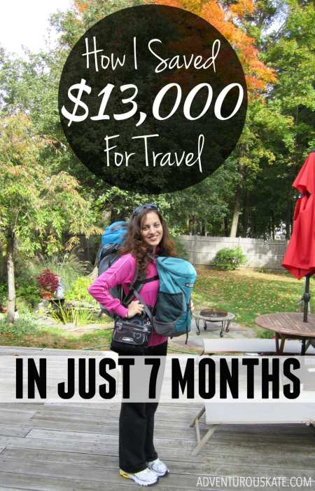 How I saved $13,000 for travel in just 7 months | Adventurous Kate