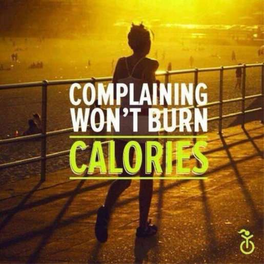 complaining won't burn calories