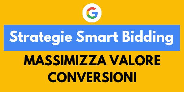 Google Ads - Massimizza valore conversioni (1)