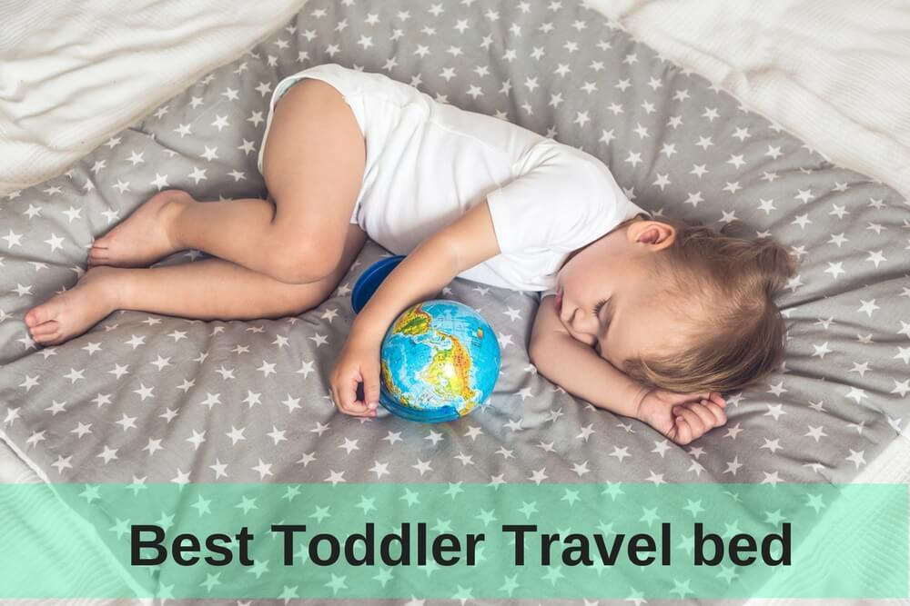 Top 5 Best Toddler Travel Beds In 2018 Adviserify Com