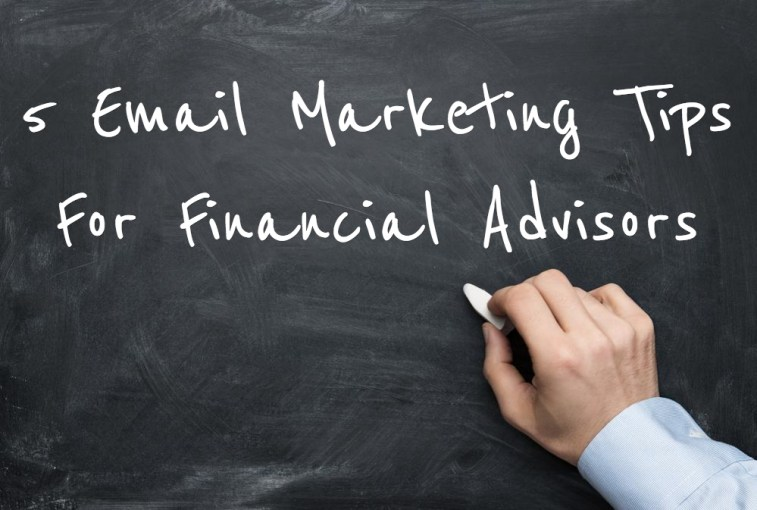 5 email marketing tips for financial advisors