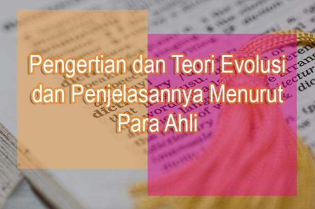 pengertian dan teori evolusi menurut para ahli