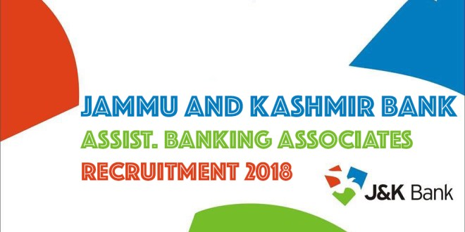 Assistant Banking Associate / USB Facilitator Recruitment at J&K Bank