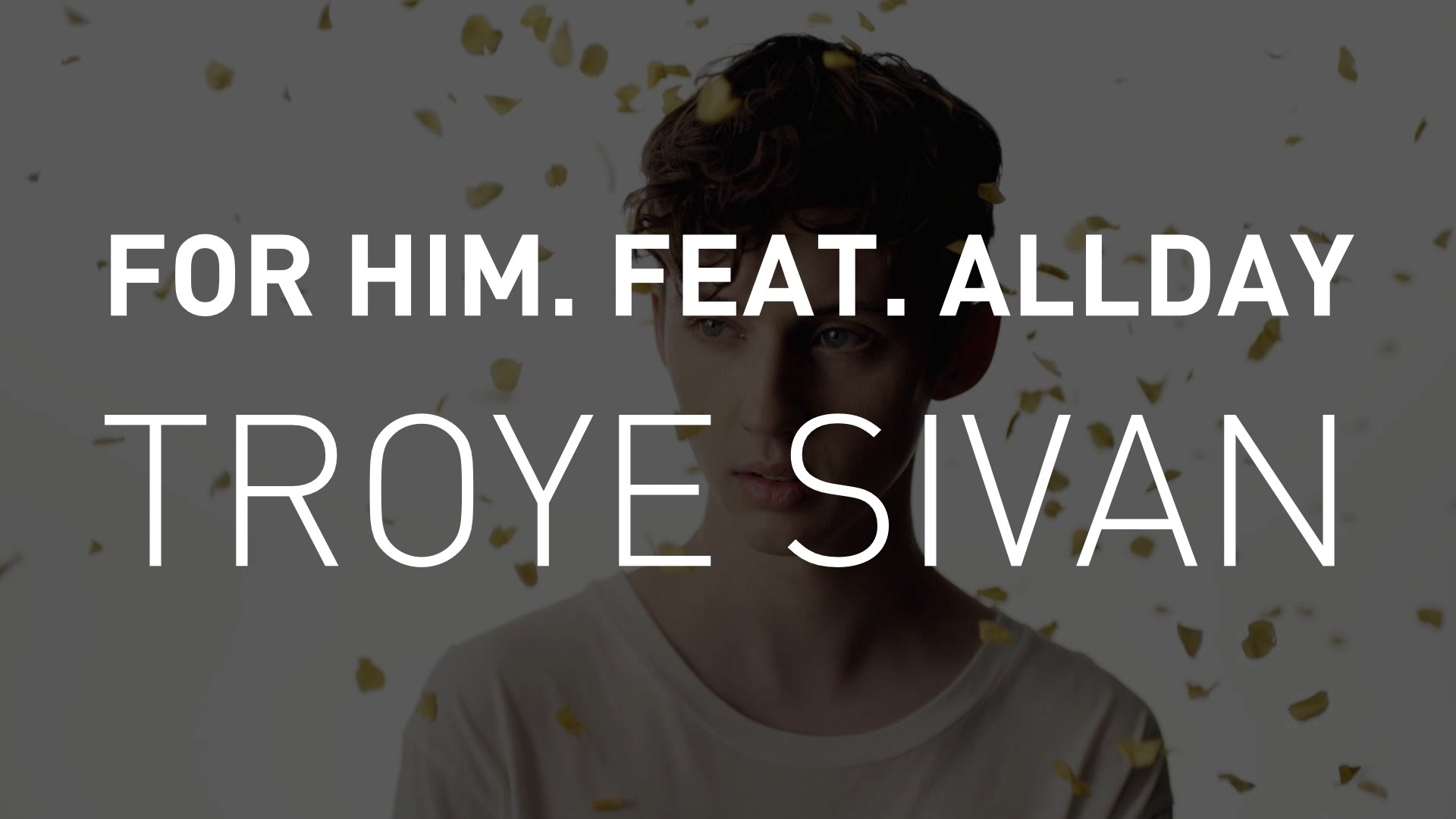 Troye Sivan For Him Feat Allday