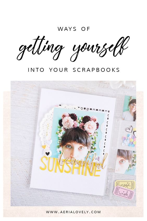 ways of getting yourself into your scrapbooks