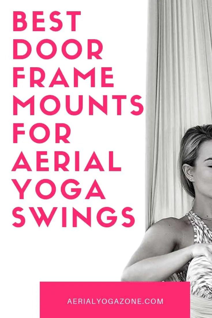 Best Aerial Yoga Door Frame Mounts