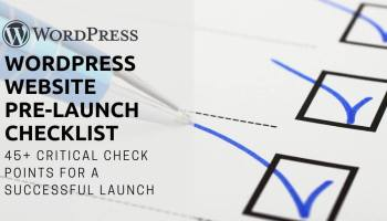WordPress Website Pre-Launch Checklist 45+ Critical Check Points For A Successful Launch