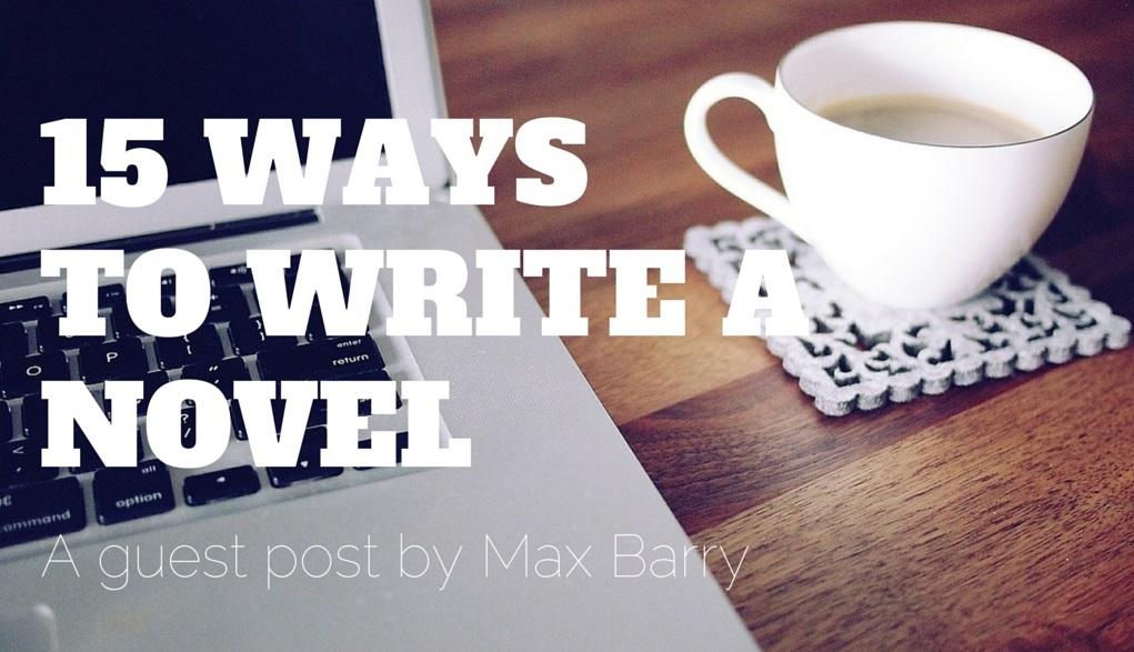 15 Ways to Write a Novel