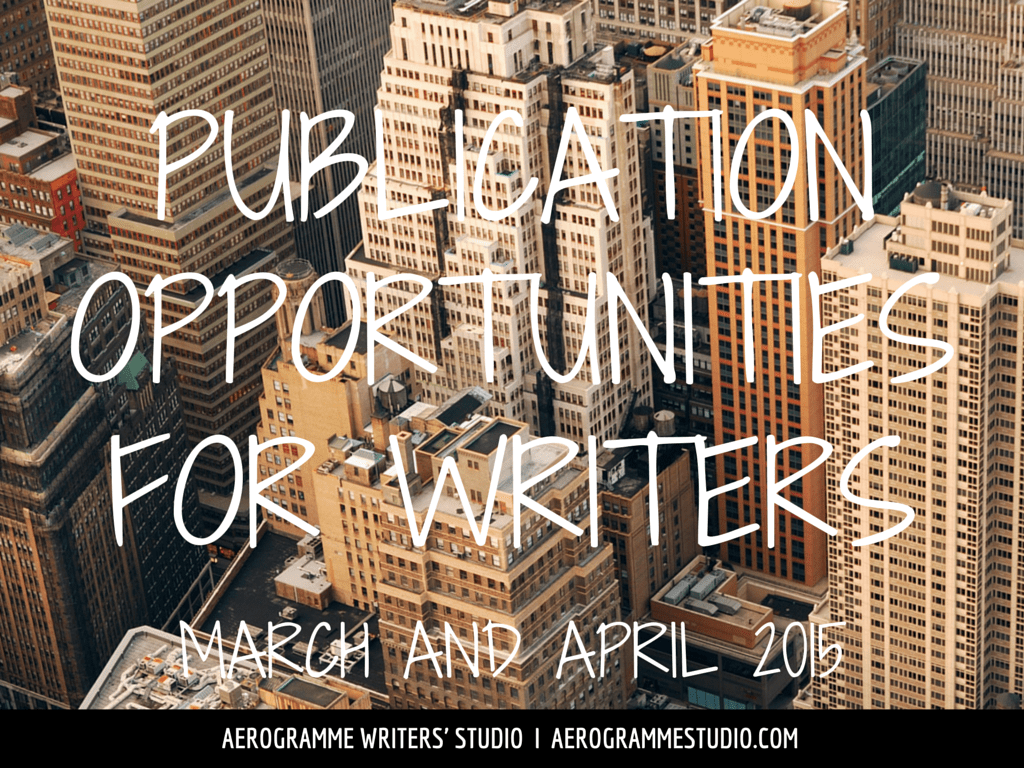 Publication Opportunities for Writers in March and April 2015